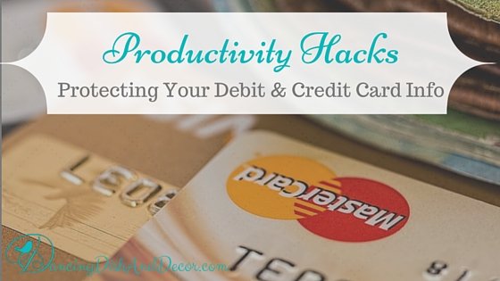 Protecting Your Debit & Credit Card Info